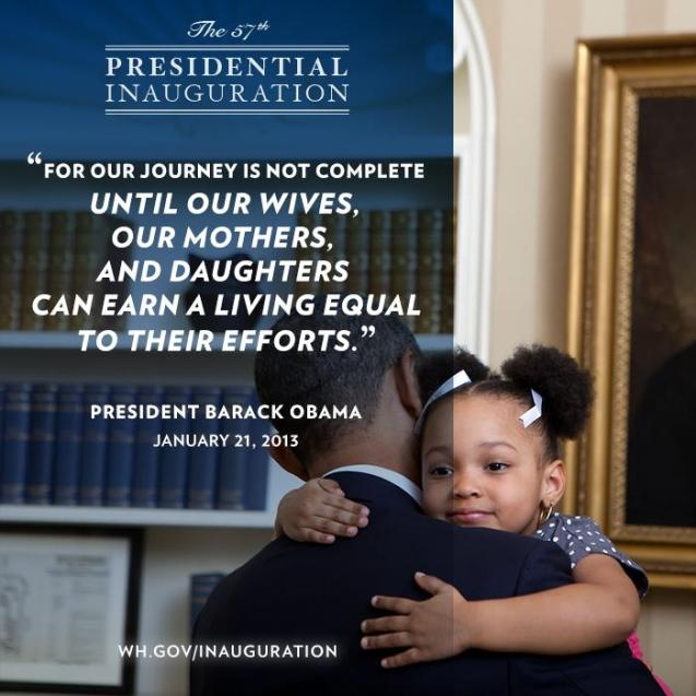 "Obama hugging a young black girl. Her face it toward us, he is looking away. On top of the image are the words: ""For our journey is not complete until our wives, our mothers, and daughters can earn a living equal to their efforts."""