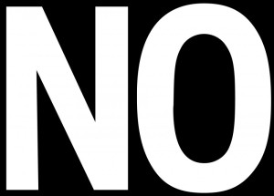 "Black background with big white letters that say, ""NO"""