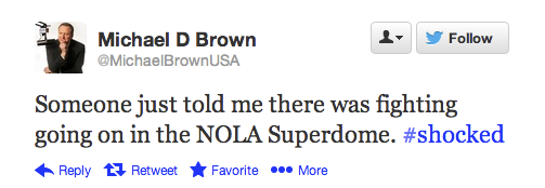Someone just told me there was fighting going on in the NOLA Superdome. #shocked